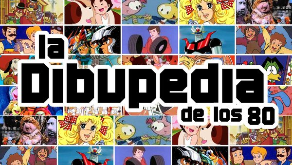 La Dibupedia De Los 80 La Enciclopedia De Los Dibujos Animados